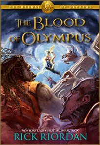 The Blood of Olympus by: Rick Riordan NUMBER FIVE